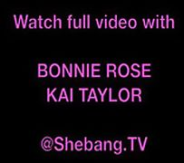 shebangtv BONNIE ROSE and amp KAI TAYLOR